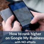 How to Rank Higher on Google My Business for Multiple Keywords?